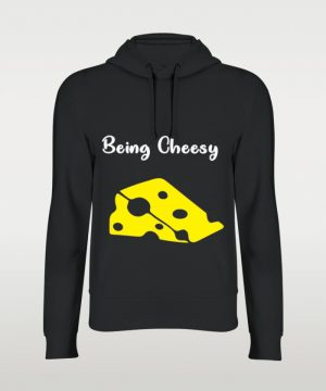 Being Cheesy Hoodie