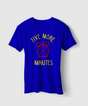 Five More Minutes Tee