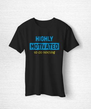 Highly Motivated Tee