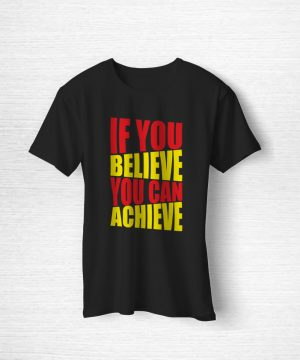 If Yoy Believe You Can Tee