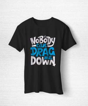 Nobody Can Drag Me Tee