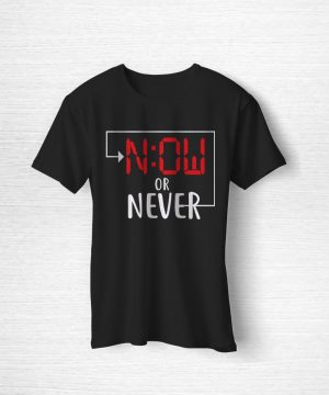 Now Or Never Tee